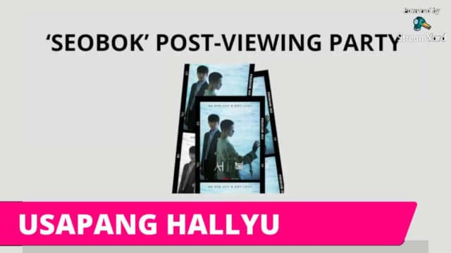Usapang Hallyu: 'Seobok' Post-viewing Party