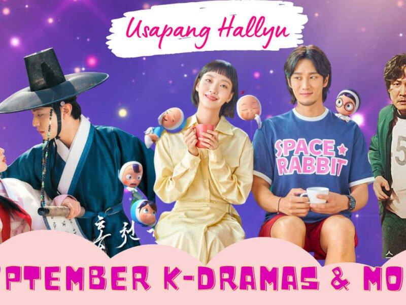 Usapang Hallyu: September K-Dramas & More